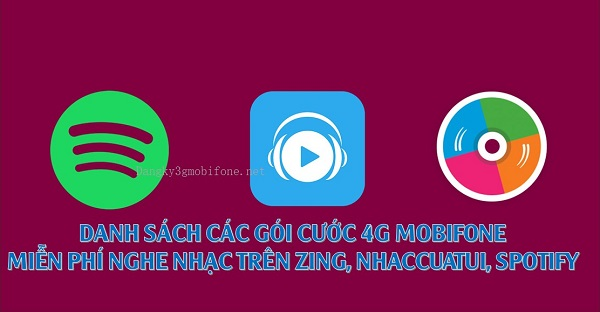 cac goi cuoc 4G Mobifone mien phi nghe nhac